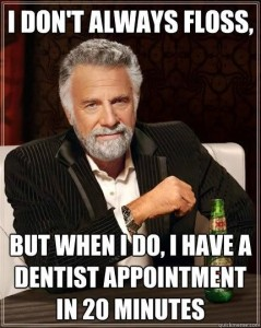 I don't always floss